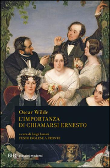 L'importanza di chiamarsi Ernesto. Testo inglese a fronte - Oscar Wilde pdf epub