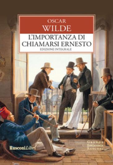 L'importanza di chiamarsi Ernesto. Ediz. integrale - Oscar Wilde   Jonathanterrington.com