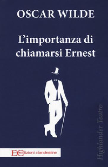 L'importanza di chiamarsi Ernest - Oscar Wilde | Jonathanterrington.com