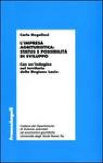L'impresa agrituristica: status e possibilità di sviluppo. Con un'indagine nel territorio della Regione Lazio - Carlo Regoliosi |