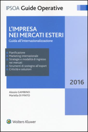 L'impresa nei mercati esteri. Guida all'internazionalizzazione. Con Contenuto digitale per download e accesso on line - Alessio Gambino   Thecosgala.com