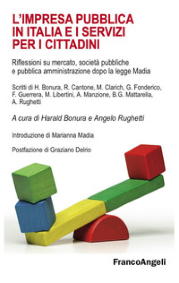 L'impresa pubblica in Italia e i servizi per i cittadini. Riflessioni su mercato, società pubbliche e pubblica amministrazione dopo la legge Madia - H. Bonura | Thecosgala.com