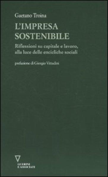 L'impresa sostenibile. Riflessioni su capitale e lavoro, alla luce delle encicliche sociali