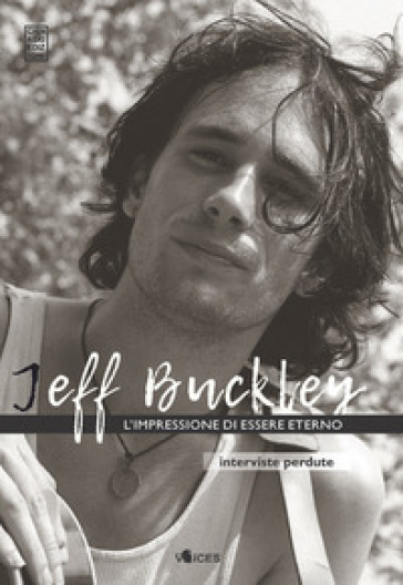 L'impressione di essere eterno. Interviste perdute - Jeff Buckley pdf epub