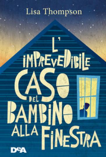 L'imprevedibile caso del bambino alla finestra - Lisa Thompson | Thecosgala.com