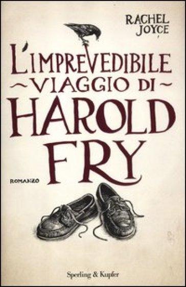 L' imprevedibile viaggio di Harold Fry - Rachel Joyce ...