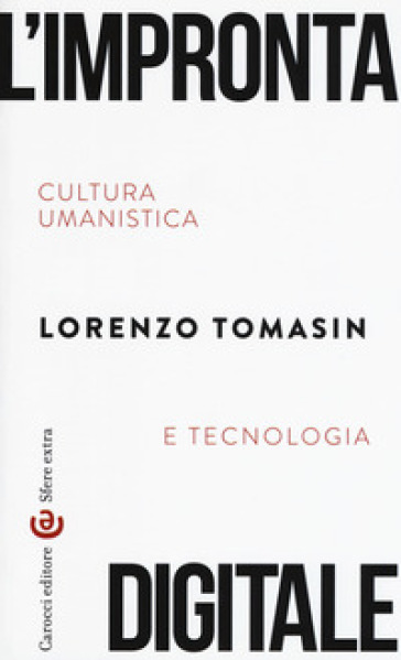 L'impronta digitale. Cultura umanistica e tecnologia - Lorenzo Tomasin pdf epub