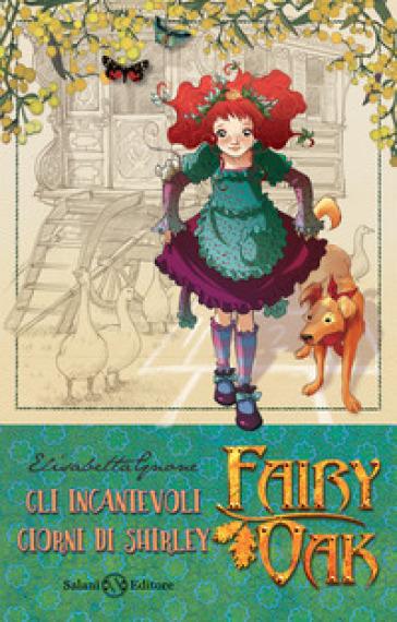 Gli incantevoli giorni di Shirley. Fairy Oak. 5. - Elisabetta Gnone pdf epub