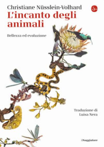 L'incanto degli animali. Bellezza ed evoluzione - Christiane Nusslein Volhard   Jonathanterrington.com