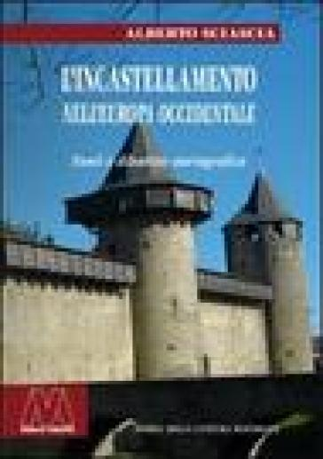 L'incastellamento nell'Europa occidentale. Fonti e dibattito storiografico - Alberto Sciascia | Rochesterscifianimecon.com