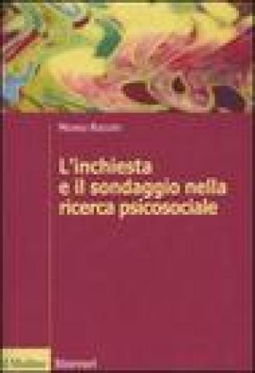 L'inchiesta e il sondaggio nella ricerca psicosociale - Michele Roccato  