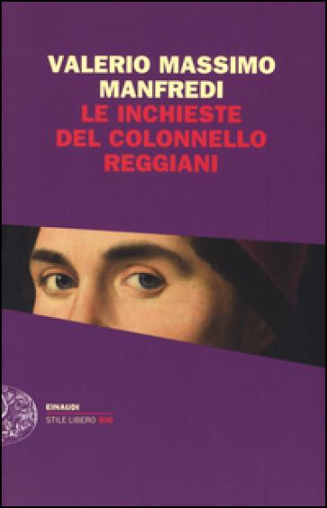 Le inchieste del colonnello Reggiani - Valerio Massimo Manfredi |