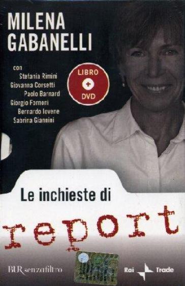 Le inchieste di Report. Con DVD - Milena Gabanelli |