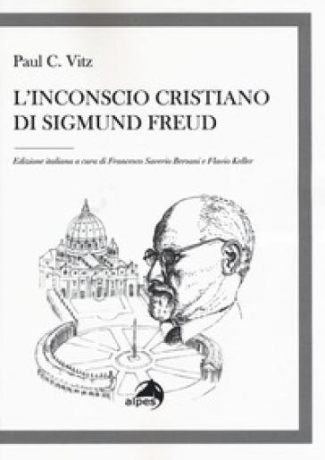 L'inconscio cristiano di Sigmund Freud