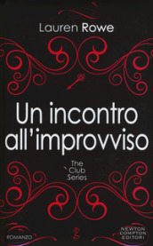 Un incontro all improvviso. The Club series. Ediz. illustrata