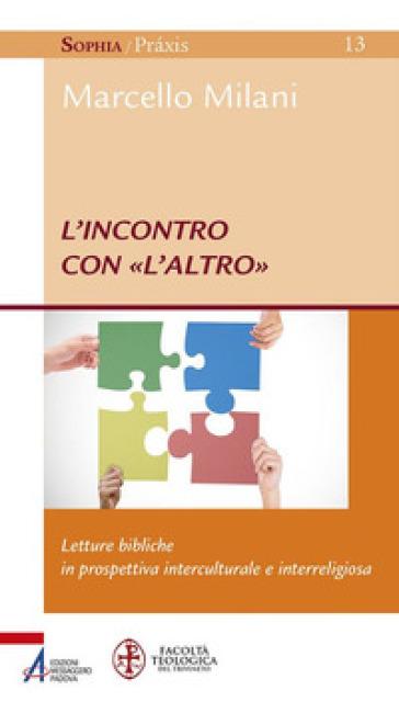 L'incontro con «l'altro». Letture bibliche in prospettiva interculturale e interreligiosa - Marcello Milani | Kritjur.org