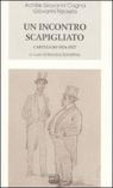 Un incontro scapigliato. Carteggio 1876-1925 - Achille Giovanni Cagna |