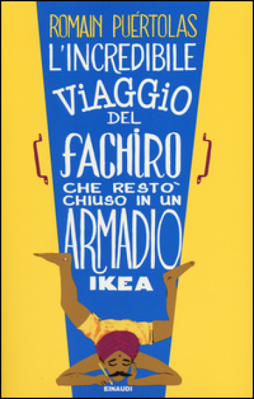 http://www.inmondadori.it/img/incredibile-viaggio-fachiro-Romain-Puertolas/ea978880621869/BL/BL/01/NZO/?tit=L%27incredibile+viaggio+del+fachiro+che+rest%C3%B2+chiuso+in+un+armadio+Ikea&aut=Romain+Pu%C3%A9rtolas