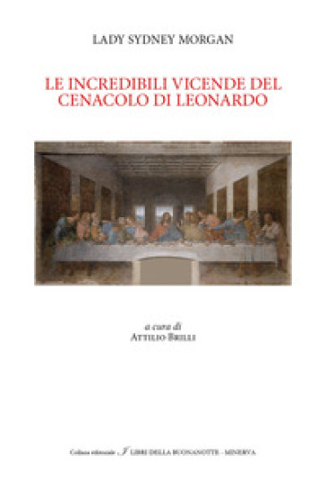 Le incredibili vicissitudini dell' ultima cena di Leonardo - Sydney Morgan pdf epub