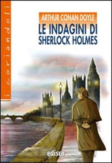 Le indagini di Sherlock Holmes. Con espansione online - Arthur Conan Doyle | Ericsfund.org