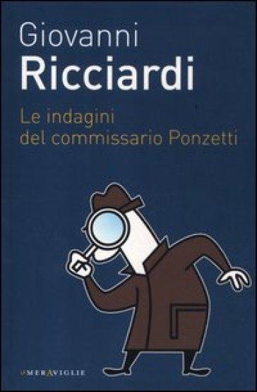 Le indagini del commissario Ponzetti - Giovanni Ricciardi | Ericsfund.org
