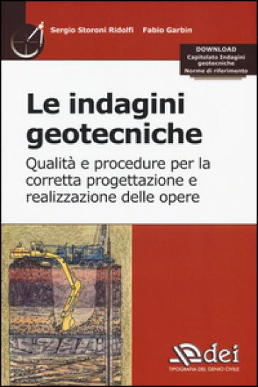 Le indagini geotecniche. Qualità e procedure per la corretta progettazione e realizzazione delle opere. Con aggiornamento online - Sergio Storoni Ridolfi |