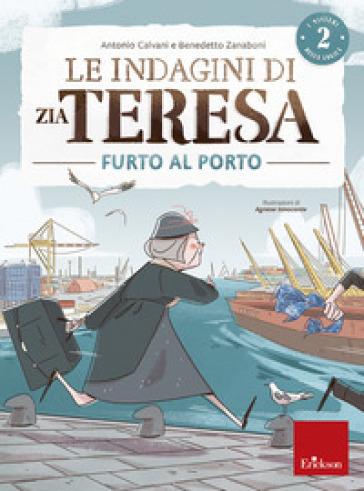 Le indagini di zia Teresa. I misteri della logica. 2: Furto al porto - Antonio Calvani | Ericsfund.org