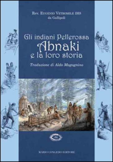 Gli indiani pellerossa Abnaki e la loro storia - A. Magagnino | Rochesterscifianimecon.com