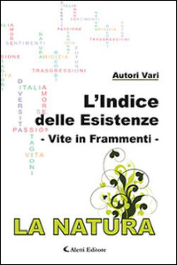 L'indice delle esistenze-Vite in frammenti-La natura