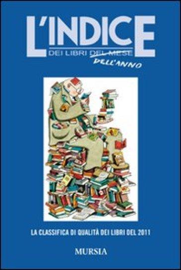 L'indice dei libri dell'anno. La classifica di qualità dei libri del 2011