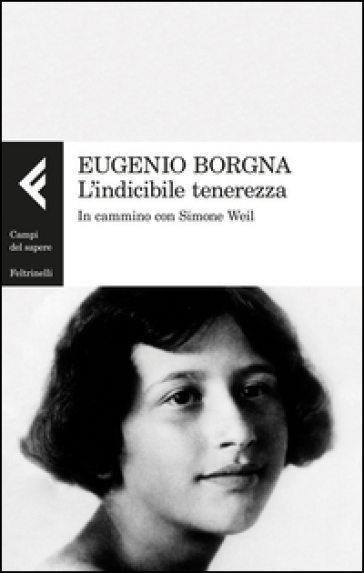 L'indicibile tenerezza. In cammino con Simone Weil
