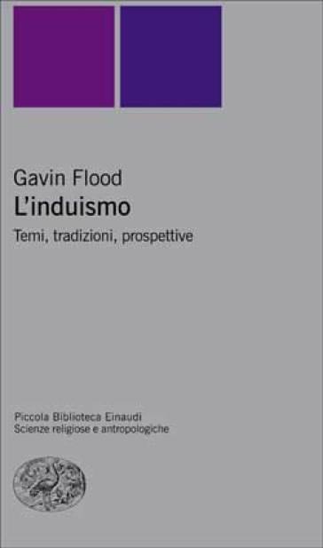 L'induismo. Temi, tradizioni, prospettive - Gavin Flood |