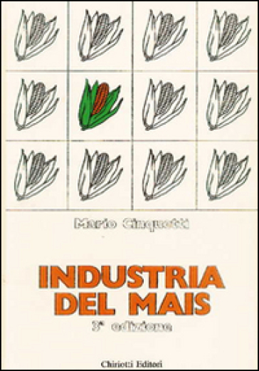 industria del mais - Mario Cinquetti | Ericsfund.org