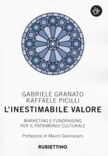 L'inestimabile valore. Marketing e fundraising per il patrimonio culturale - Gabriele Granato | Thecosgala.com