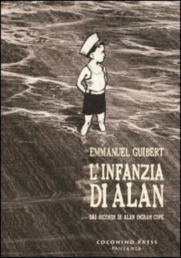 L'infanzia di Alan. Dai ricordi di Alan Ingram Cope - Emmanuel Guibert |