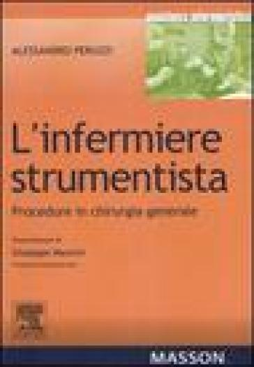 L'infermiere strumentista. Procedure in chirurgia generale