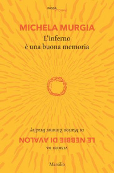 L'inferno è una buona memoria. Visioni da «Le nebbie di Avalon» di Marion Zimmer Bradley - Michela Murgia | Thecosgala.com