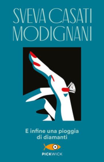 E infine una pioggia di diamanti - Sveva Casati Modignani   Thecosgala.com