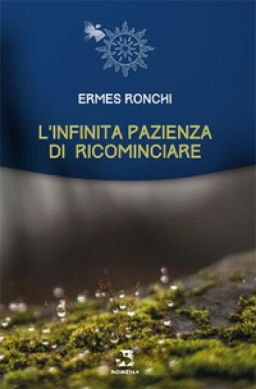 L'infinita pazienza di ricominciare - Ermes Ronchi pdf epub