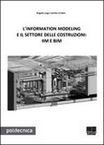 L'information modeling e il settore delle costruzioni: IIM e BIM - Angelo L. Ciribini | Thecosgala.com