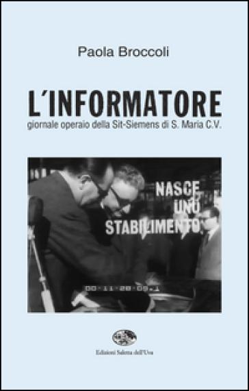 L'informatore. Giornale operaio della Sit-Siemens di S. Maria C. V. - Paola Broccoli | Thecosgala.com