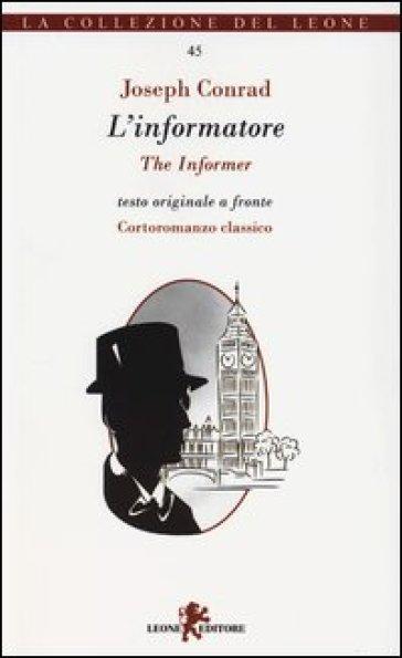 L'informatore. Testo inglese a fronte - Joseph Conrad  