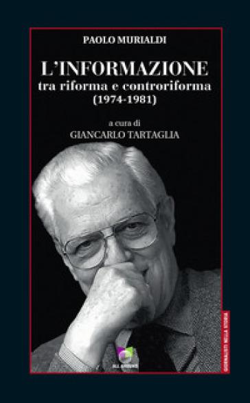L'informazione tra riforma e controriforma 1(974-1981) - Paolo Murialdi   Thecosgala.com