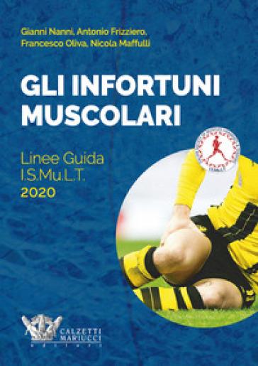 Gli infortuni muscolari. Linee guida I.S.Mu.L.T. - G. Nanni pdf epub