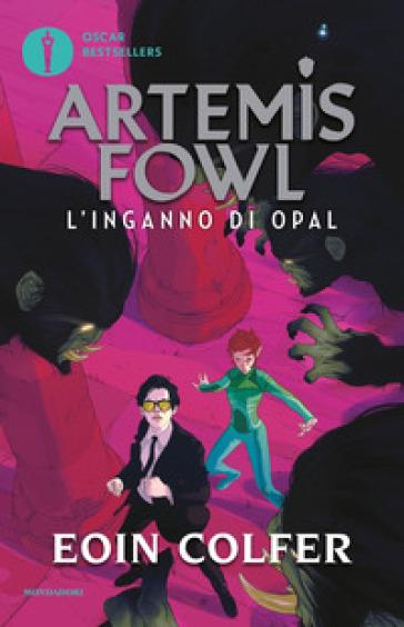L'inganno di Opal. Artemis Fowl - Eoin Colfer |