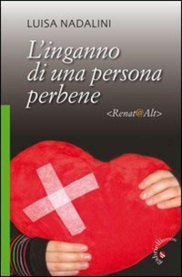 L'inganno di una persona perbene. Renat@Alt - Luisa Nadalini | Kritjur.org
