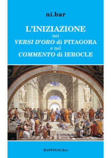 L'iniziazione nei versi d'oro di Pitagora e nel Commento di Ierocle - Ni.Bar  