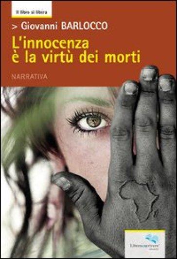 L'innocenza è la virtù dei morti - Giovanni Barlocco | Ericsfund.org
