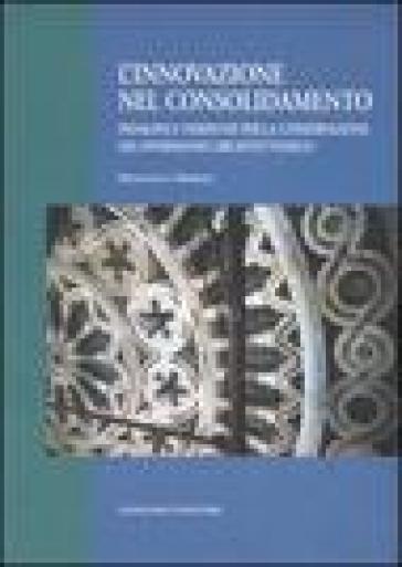 L'innovazione nel consolidamento. Indagini e verifiche per la conservazione del patrimonio architettonico - Francesca Marmo | Rochesterscifianimecon.com