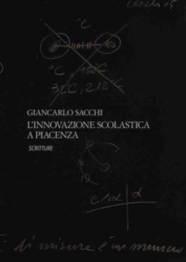 L'innovazione scolastica a Piacenza - Gian Carlo Sacchi pdf epub